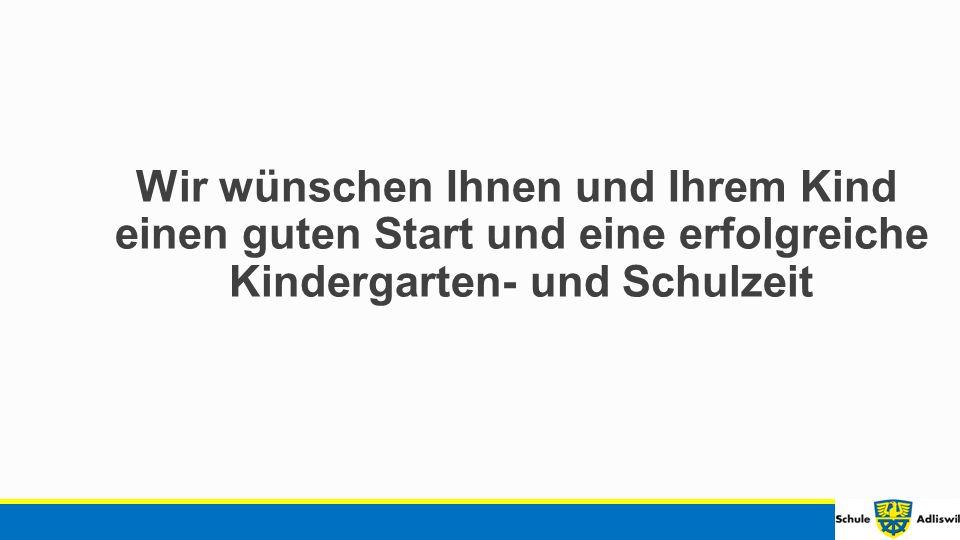 Wir wünschen Ihnen und Ihrem Kind einen guten Start und eine erfolgreiche Kindergarten- und Schulzeit