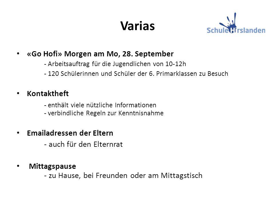 Varias «Go Hofi» Morgen am Mo, 28. September - Arbeitsauftrag für die Jugendlichen von 10-12h - 120 Schülerinnen und Schüler der 6. Primarklassen zu B