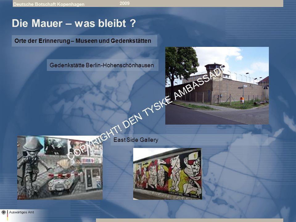 Deutsche Botschaft Kopenhagen 2009 Die Mauer – was bleibt .