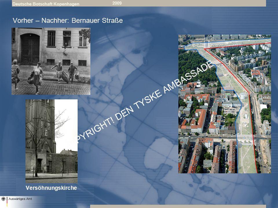 Deutsche Botschaft Kopenhagen 2009 Vorher – Nachher: Potsdamer Platz COPYRIGHT! DEN TYSKE AMBASSADE