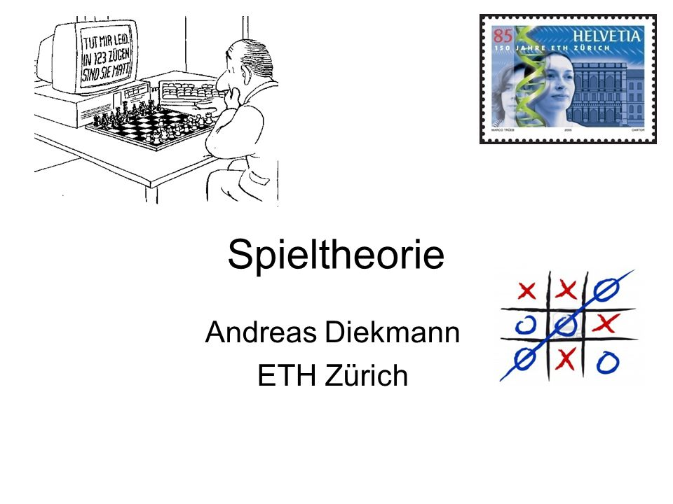 Spieltheorie Andreas Diekmann ETH Zürich