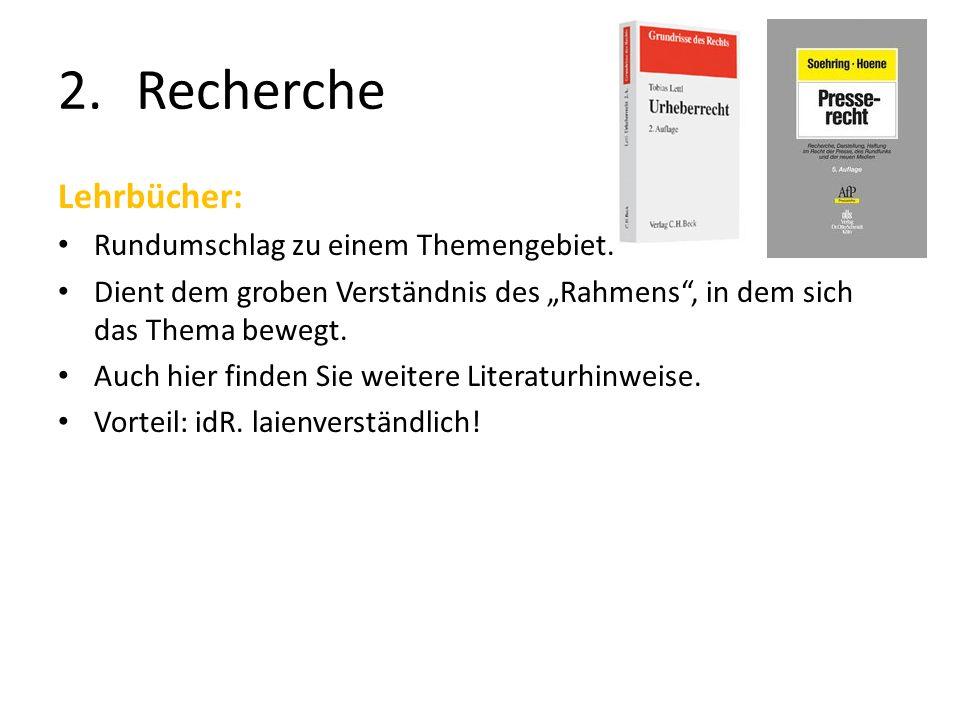 2.Recherche Lehrbücher: Rundumschlag zu einem Themengebiet.