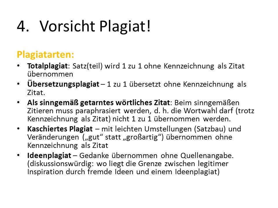 Plagiatarten: Totalplagiat: Satz(teil) wird 1 zu 1 ohne Kennzeichnung als Zitat übernommen Übersetzungsplagiat – 1 zu 1 übersetzt ohne Kennzeichnung als Zitat.