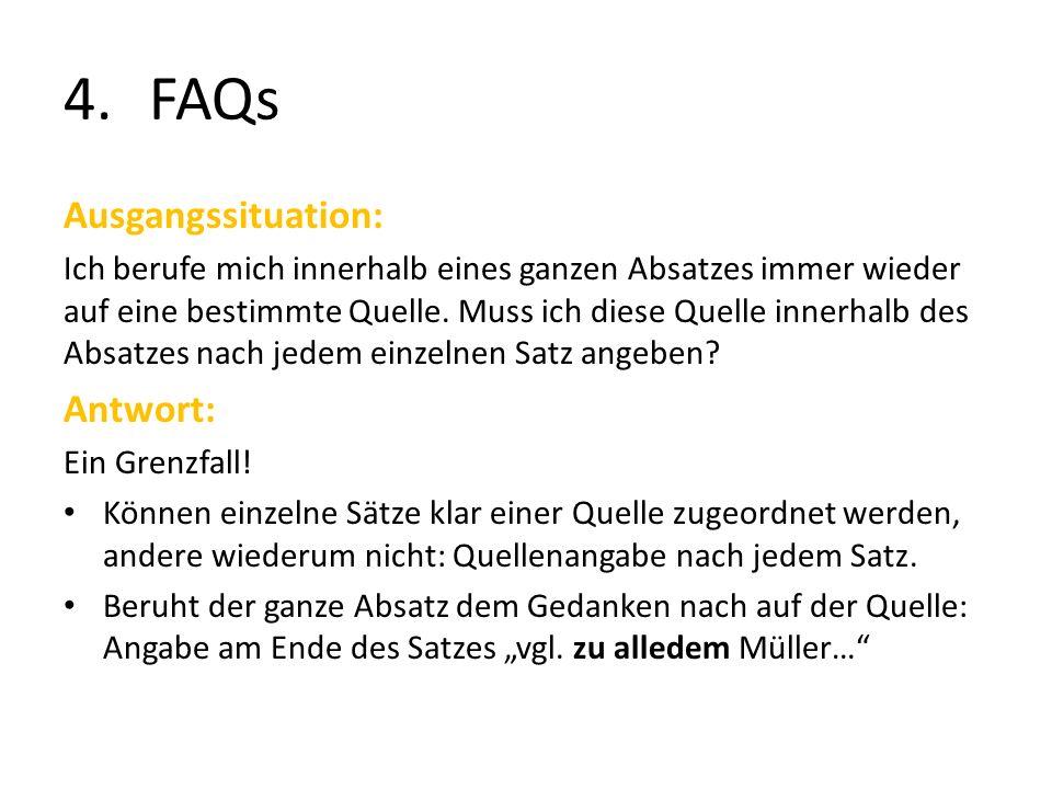 4.FAQs Ausgangssituation: Ich berufe mich innerhalb eines ganzen Absatzes immer wieder auf eine bestimmte Quelle.