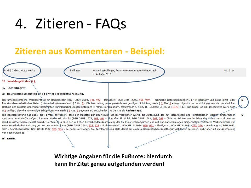 4.Zitieren - FAQs Zitieren aus Kommentaren - Beispiel: Wichtige Angaben für die Fußnote: hierdurch kann Ihr Zitat genau aufgefunden werden!
