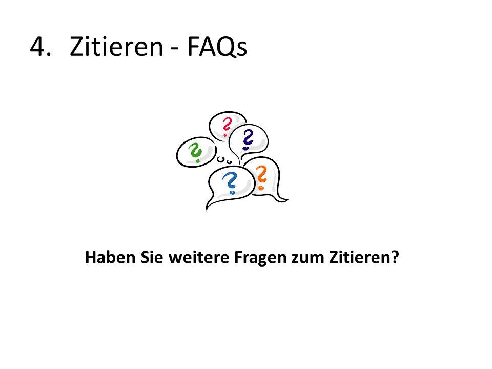 4.Zitieren - FAQs Haben Sie weitere Fragen zum Zitieren?