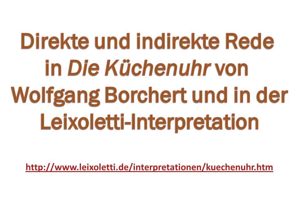 Vergleichen Sie die direkte Rede im Text mit der indirekten Rede in der Leixoletti-Inhaltsangabe.