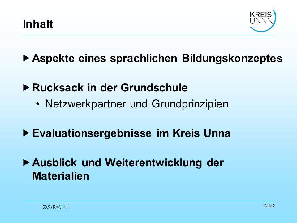 Inhalt  Aspekte eines sprachlichen Bildungskonzeptes  Rucksack in der Grundschule Netzwerkpartner und Grundprinzipien  Evaluationsergebnisse im Kre