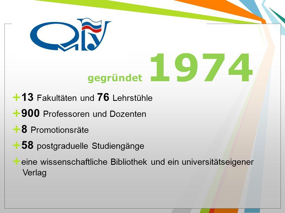 gegründet 1974 + 13 Fakultäten und 76 Lehrstühle + 900 Professoren und Dozenten + 8 Promotionsräte + 58 postgraduelle Studiengänge + eine wissenschaftliche Bibliothek und ein universitätseigener Verlag