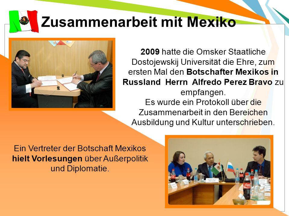 2009 hatte die Omsker Staatliche Dostojewskij Universität die Ehre, zum ersten Mal den Botschafter Mexikos in Russland Herrn Alfredo Perez Bravo zu empfangen.