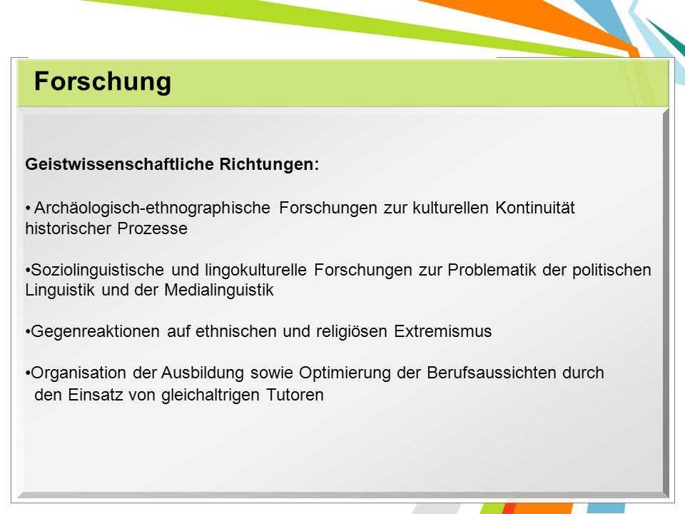 Geistwissenschaftliche Richtungen: Archäologisch-ethnographische Forschungen zur kulturellen Kontinuität historischer Prozesse Soziolinguistische und