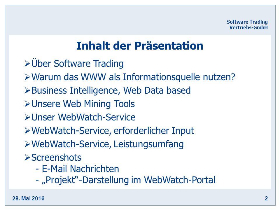 28. Mai 20162 Software Trading Vertriebs-GmbH Inhalt der Präsentation  Über Software Trading  Warum das WWW als Informationsquelle nutzen?  Busines