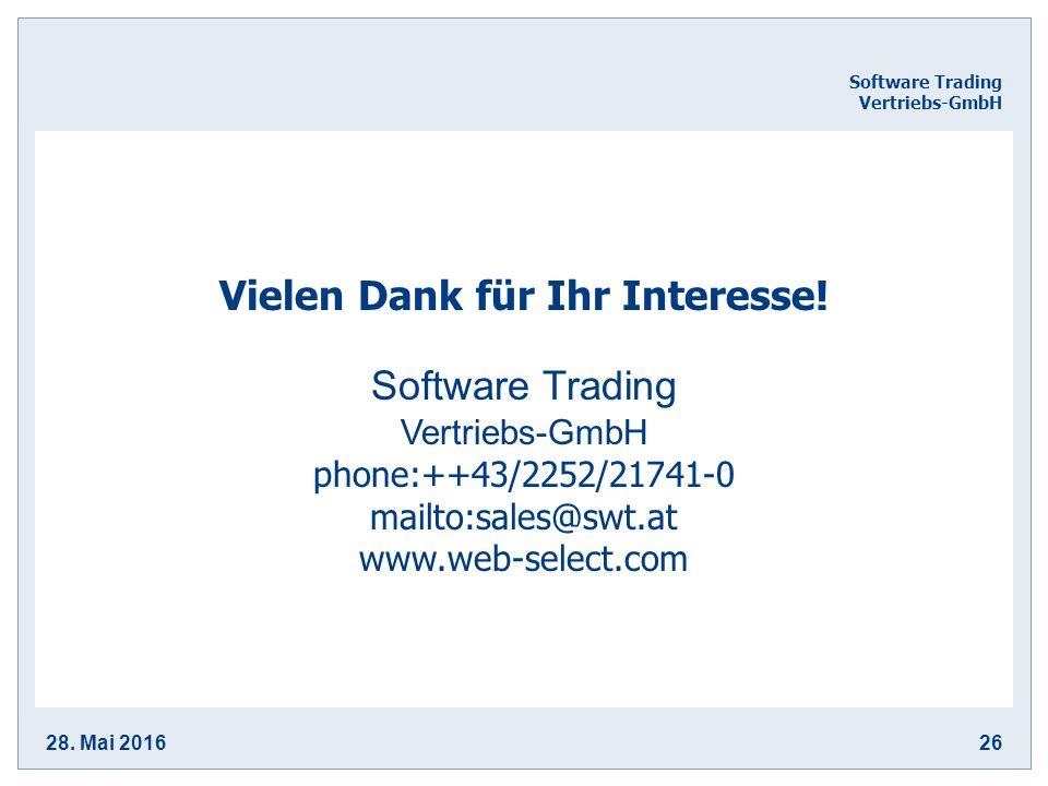 28. Mai 201626 Software Trading Vertriebs-GmbH Software Trading Vertriebs-GmbH phone:++43/2252/21741-0 mailto:sales@swt.at www.web-select.com Vielen D