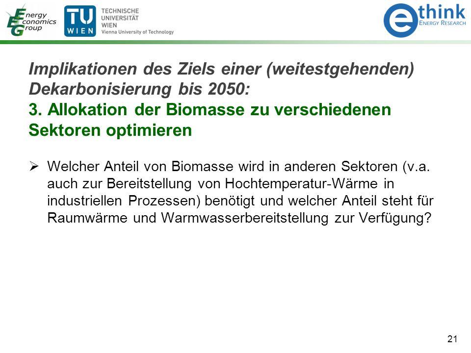 Implikationen des Ziels einer (weitestgehenden) Dekarbonisierung bis 2050: 3. Allokation der Biomasse zu verschiedenen Sektoren optimieren  Welcher A