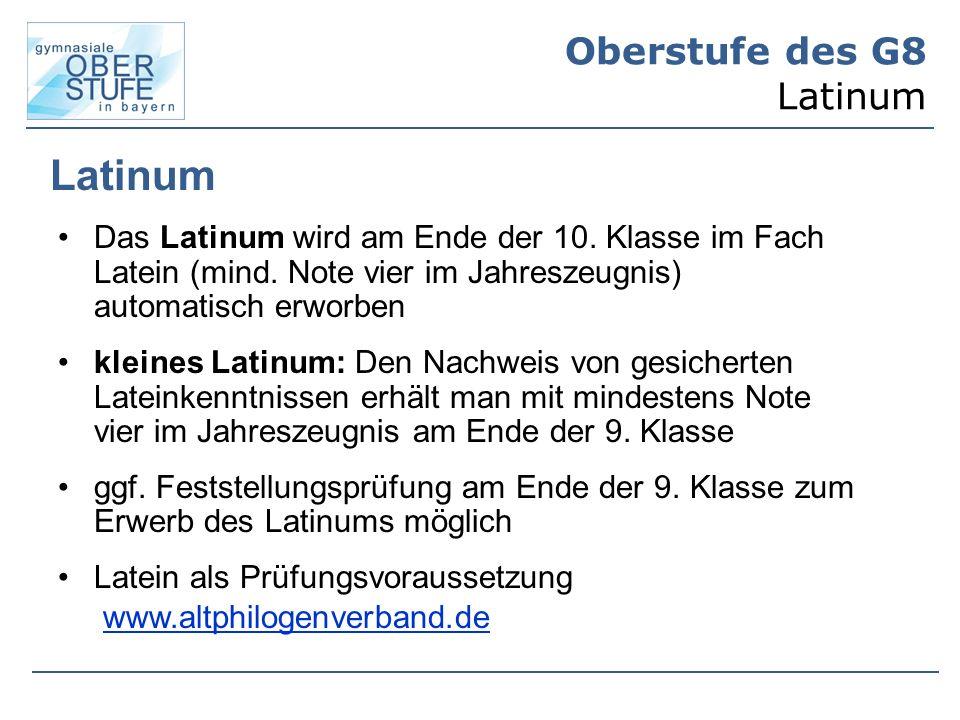 Oberstufe des G8 Latinum Latinum Das Latinum wird am Ende der 10.