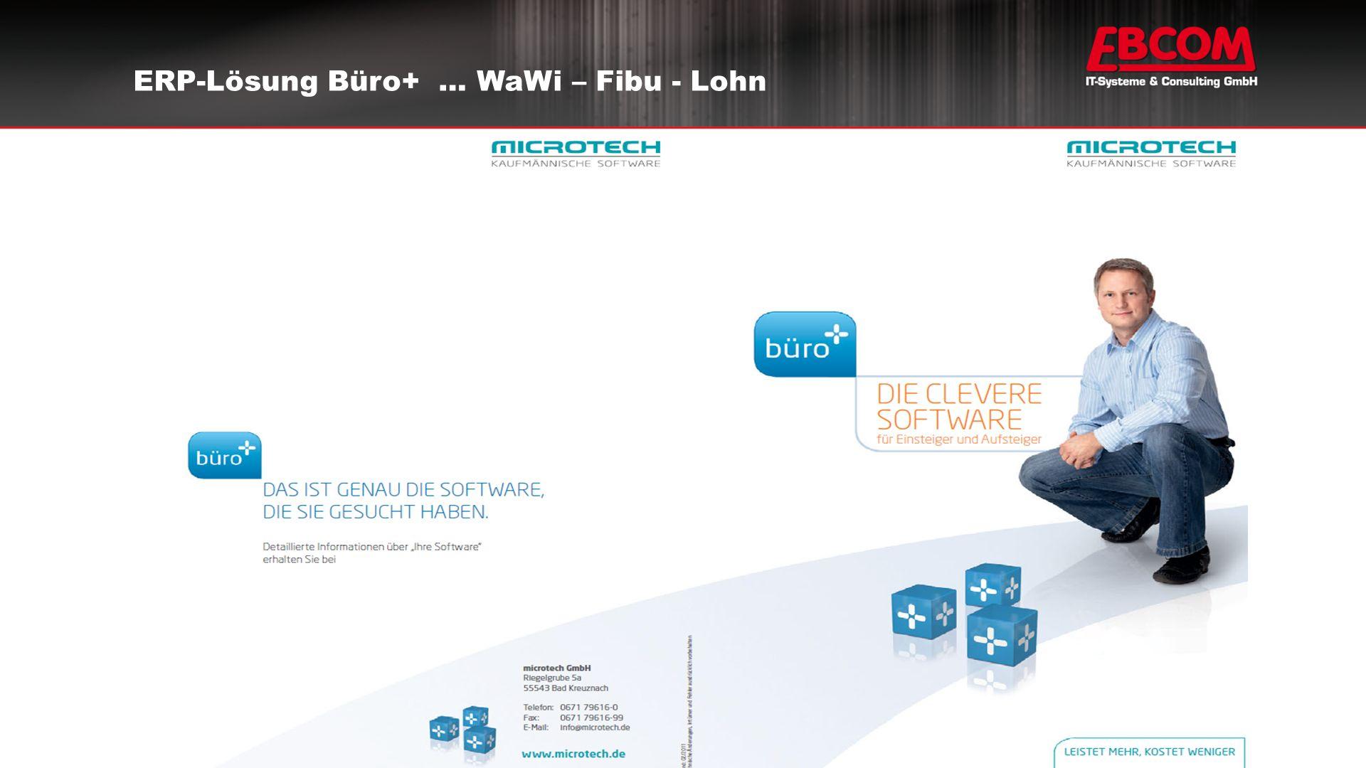 ERP-Lösung Büro+ … WaWi – Fibu - Lohn