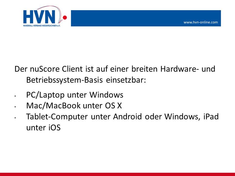 Der nuScore Client ist auf einer breiten Hardware- und Betriebssystem-Basis einsetzbar: PC/Laptop unter Windows Mac/MacBook unter OS X Tablet-Computer unter Android oder Windows, iPad unter iOS