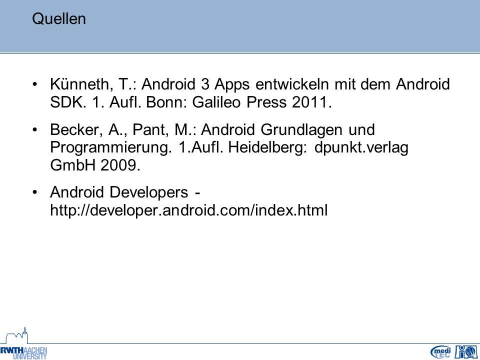 Quellen Künneth, T.: Android 3 Apps entwickeln mit dem Android SDK.