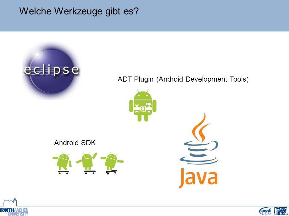 Welche Werkzeuge gibt es ADT Plugin (Android Development Tools) Android SDK