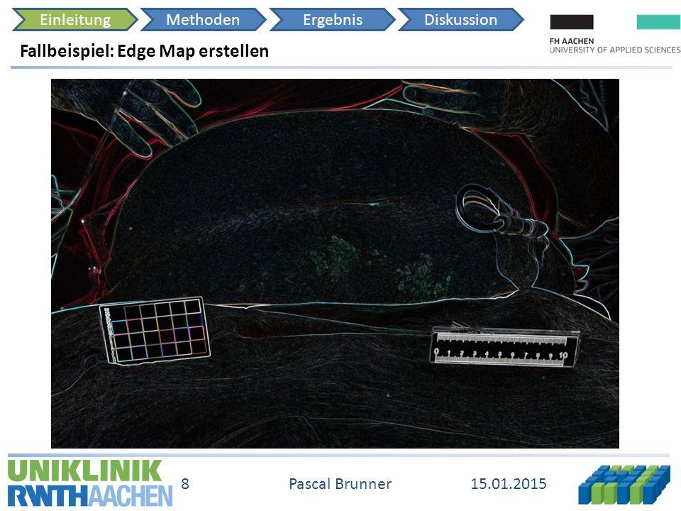 EinleitungMethodenErgebnisDiskussion 15.01.2015 8 Pascal Brunner Fallbeispiel: Edge Map erstellen