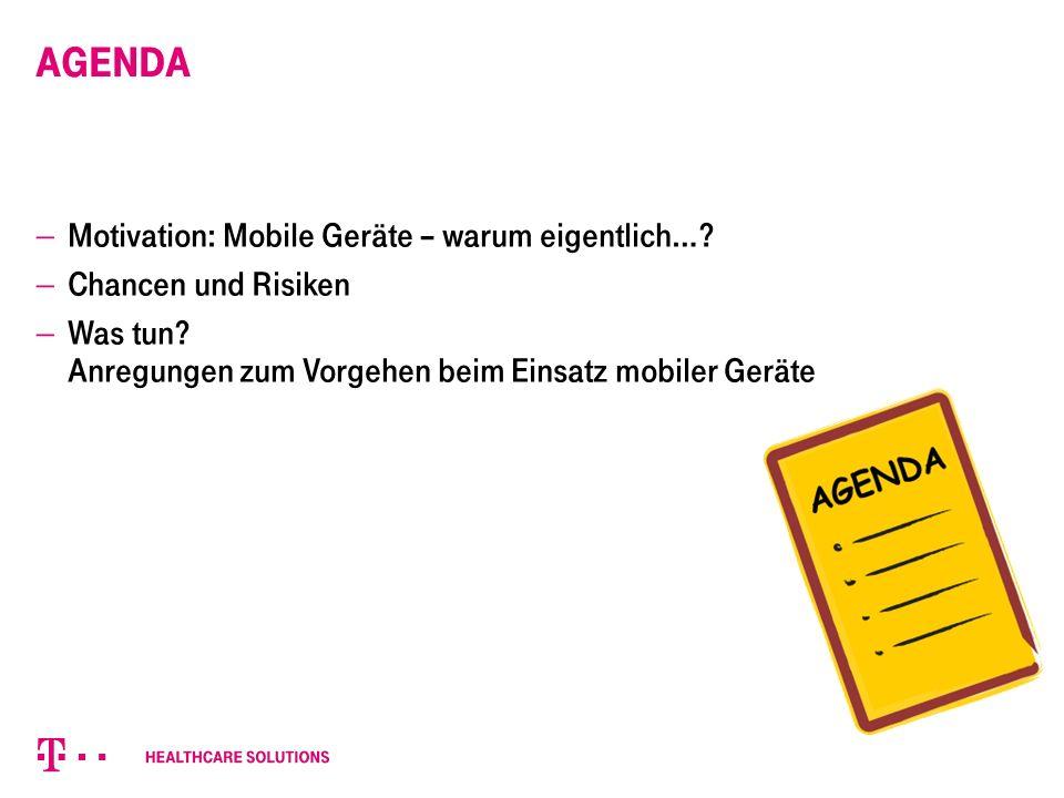 Agenda  Motivation: Mobile Geräte – warum eigentlich….