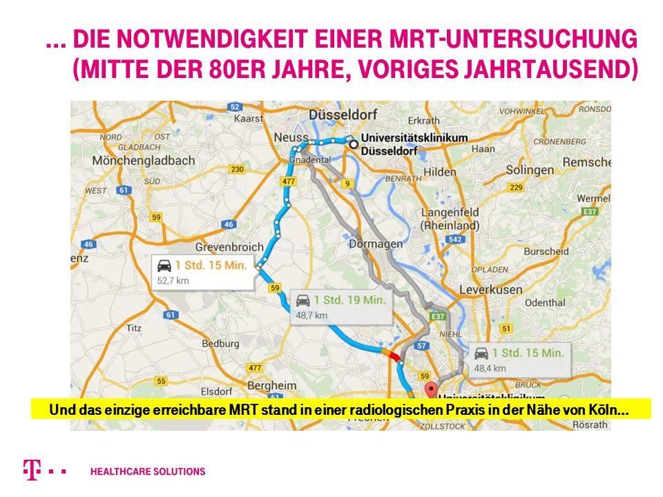 … die Notwendigkeit einer MRT-Untersuchung (Mitte der 80er Jahre, voriges Jahrtausend) Und das einzige erreichbare MRT stand in einer radiologischen Praxis in der Nähe von Köln…