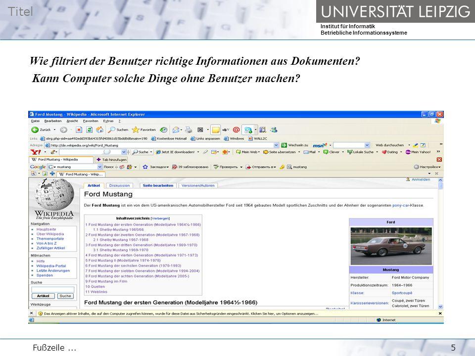 Titel Institut für Informatik Betriebliche Informationssysteme Fußzeile...5 Wie filtriert der Benutzer richtige Informationen aus Dokumenten? Kann Com