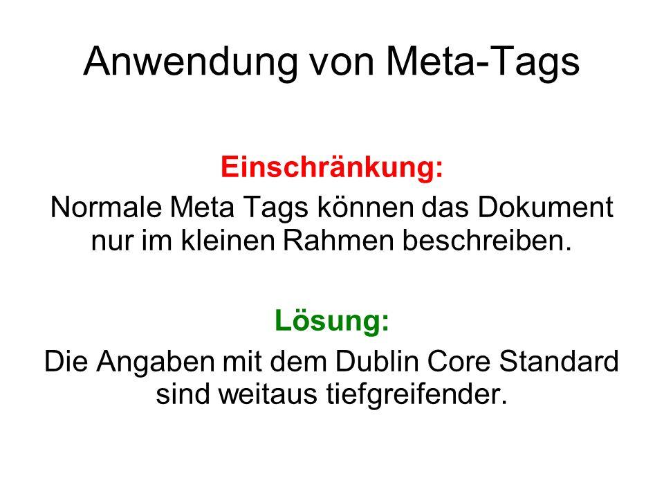Anwendung von Meta-Tags Einschränkung: Normale Meta Tags können das Dokument nur im kleinen Rahmen beschreiben.