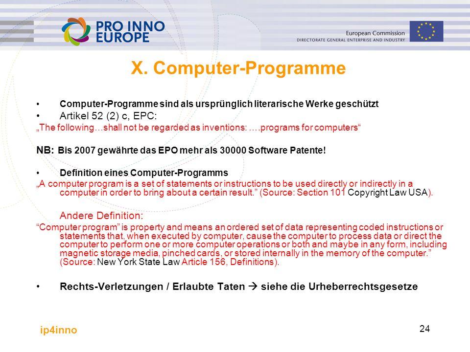 """ip4inno 24 X. Computer-Programme Computer-Programme sind als ursprünglich literarische Werke geschützt Artikel 52 (2) c, EPC: """"The following…shall not"""