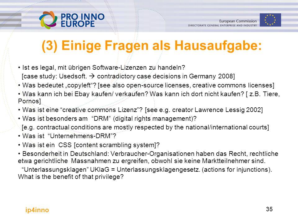 ip4inno 35 (3) Einige Fragen als Hausaufgabe: Ist es legal, mit übrigen Software-Lizenzen zu handeln.