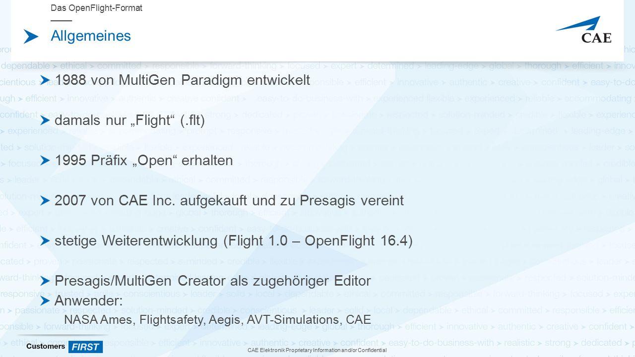 """CAE Elektronik Proprietary Information and/or Confidential Allgemeines 1988 von MultiGen Paradigm entwickelt damals nur """"Flight (.flt) 1995 Präfix """"Open erhalten 2007 von CAE Inc."""