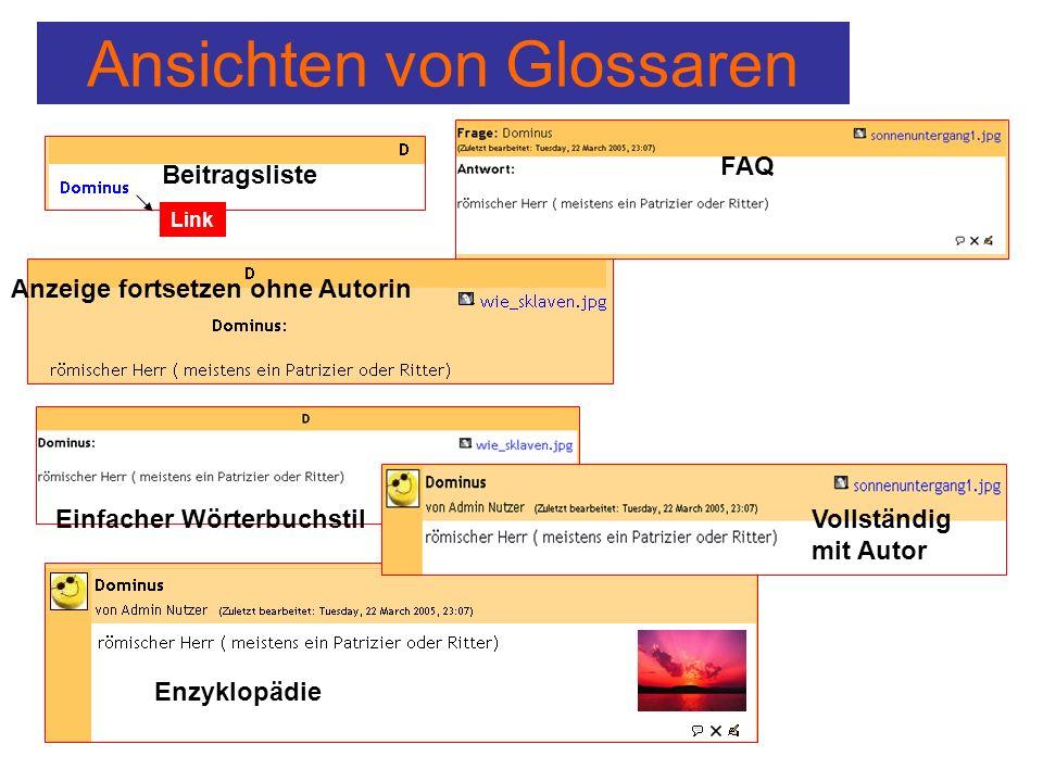 Ansichten von Glossaren Beitragsliste Anzeige fortsetzen ohne Autorin Link Einfacher Wörterbuchstil Enzyklopädie FAQ Vollständig mit Autor