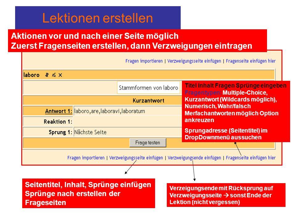 Lektionen erstellen Seitentitel, Inhalt, Sprünge einfügen Sprünge nach erstellen der Frageseiten Verzeigungsende mit Rücksprung auf Verzweigungsseite