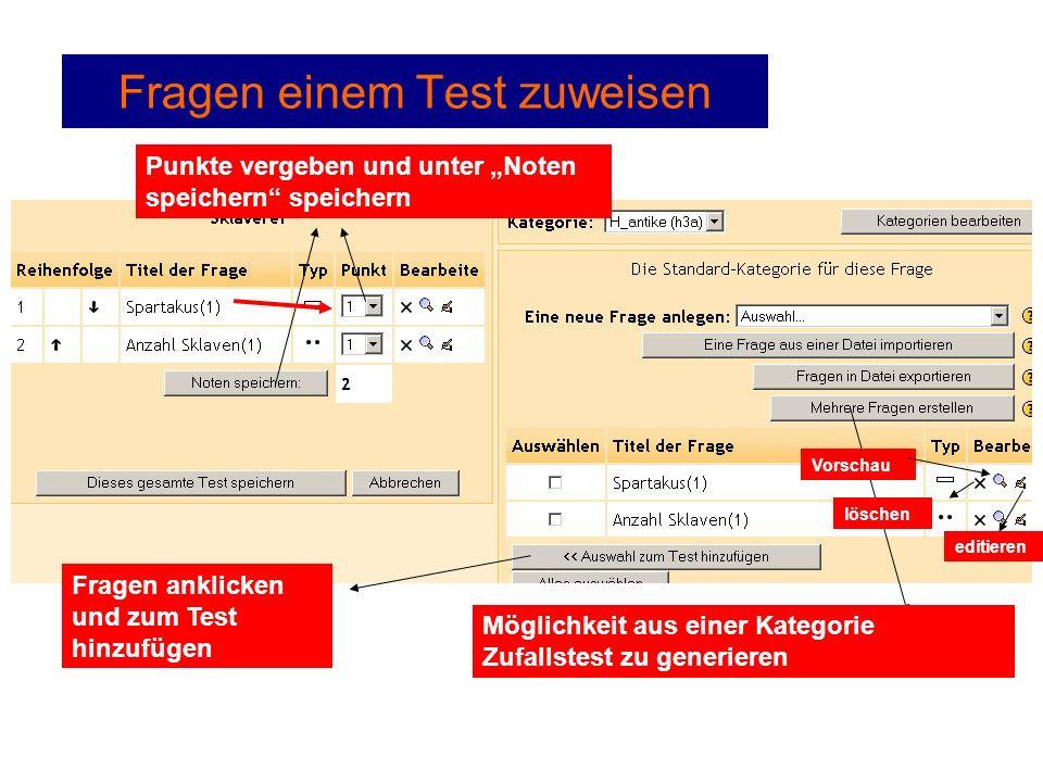 """Fragen einem Test zuweisen Punkte vergeben und unter """"Noten speichern speichern Möglichkeit aus einer Kategorie Zufallstest zu generieren löschen editieren Vorschau Fragen anklicken und zum Test hinzufügen"""