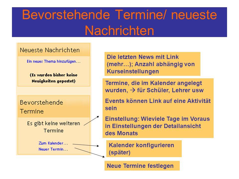 Bevorstehende Termine/ neueste Nachrichten Die letzten News mit Link (mehr…); Anzahl abhängig von Kurseinstellungen Termine, die im Kalender angelegt