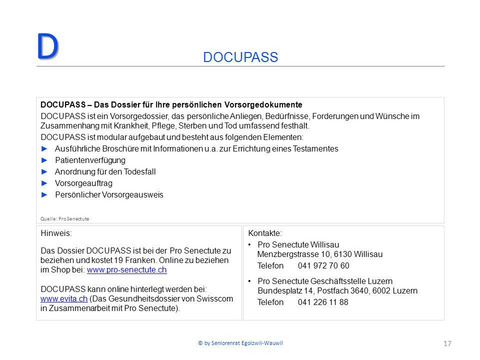 17 Hinweis: Das Dossier DOCUPASS ist bei der Pro Senectute zu beziehen und kostet 19 Franken. Online zu beziehen im Shop bei: www.pro-senectute.chwww.