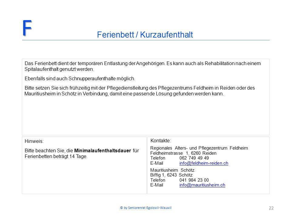 22 Hinweis: Bitte beachten Sie, die Minimalaufenthaltsdauer für Ferienbetten beträgt 14 Tage. Kontakte: Regionales Alters- und Pflegezentrum Feldheim