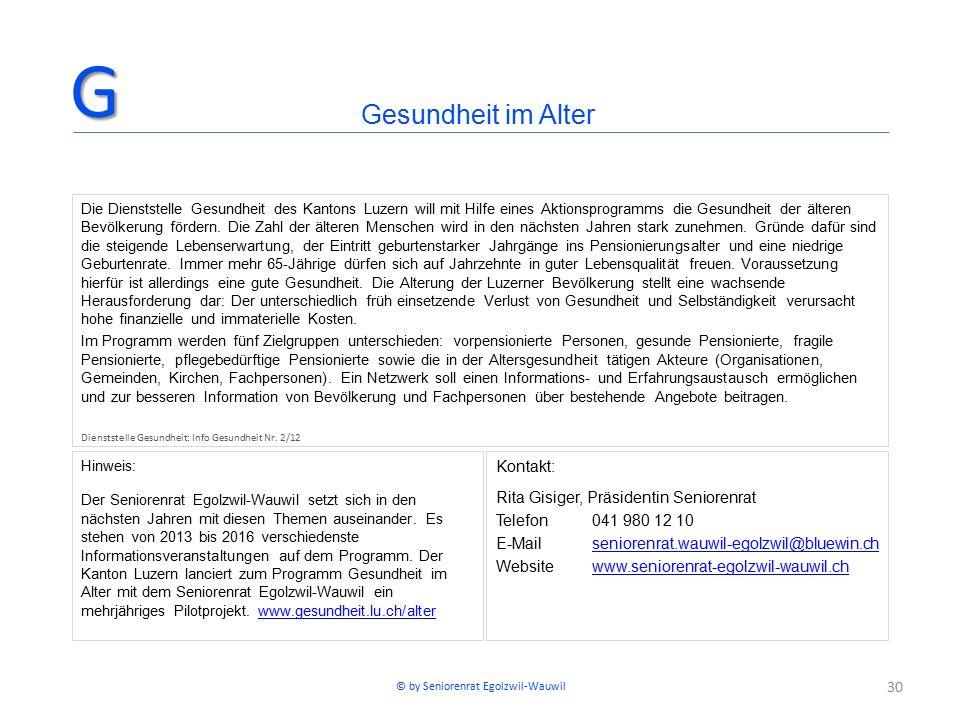 30 Die Dienststelle Gesundheit des Kantons Luzern will mit Hilfe eines Aktionsprogramms die Gesundheit der älteren Bevölkerung fördern. Die Zahl der ä
