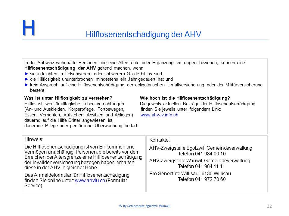 32 In der Schweiz wohnhafte Personen, die eine Altersrente oder Ergänzungsleistungen beziehen, können eine Hilflosenentschädigung der AHV geltend mach