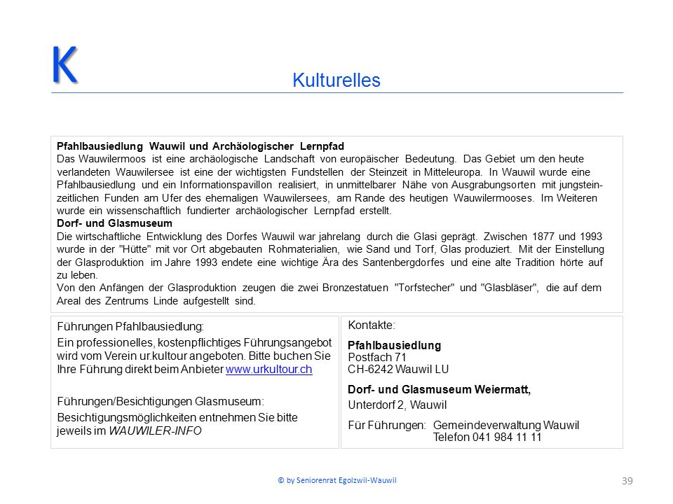 39 Führungen Pfahlbausiedlung: Ein professionelles, kostenpflichtiges Führungsangebot wird vom Verein ur.kultour angeboten.