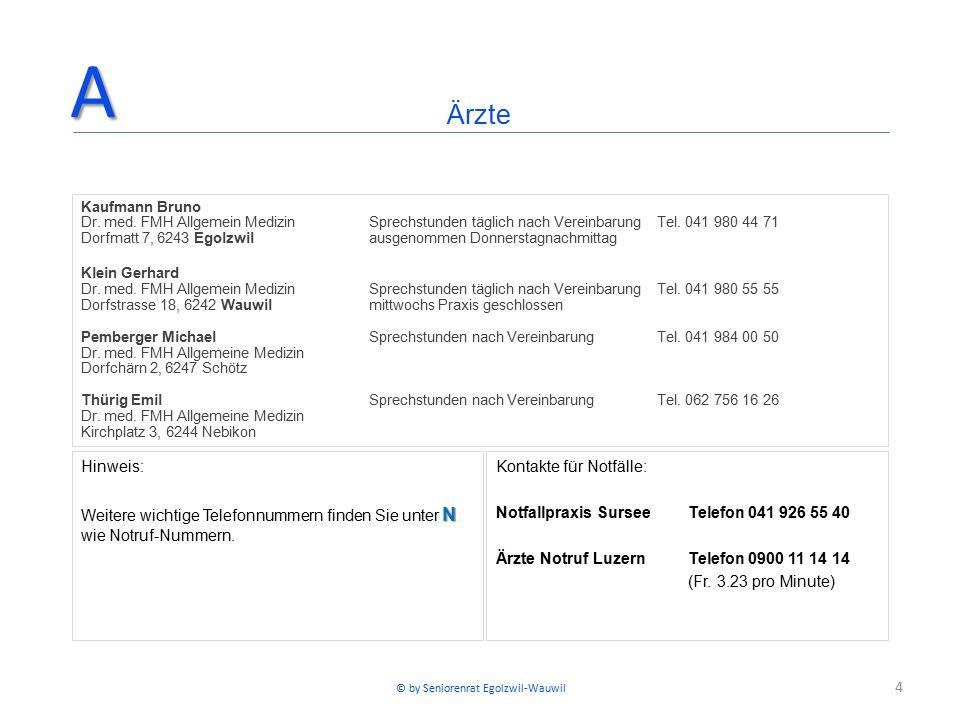 4 Kaufmann Bruno Dr. med. FMH Allgemein MedizinSprechstunden täglich nach VereinbarungTel. 041 980 44 71 Dorfmatt 7, 6243 Egolzwilausgenommen Donnerst
