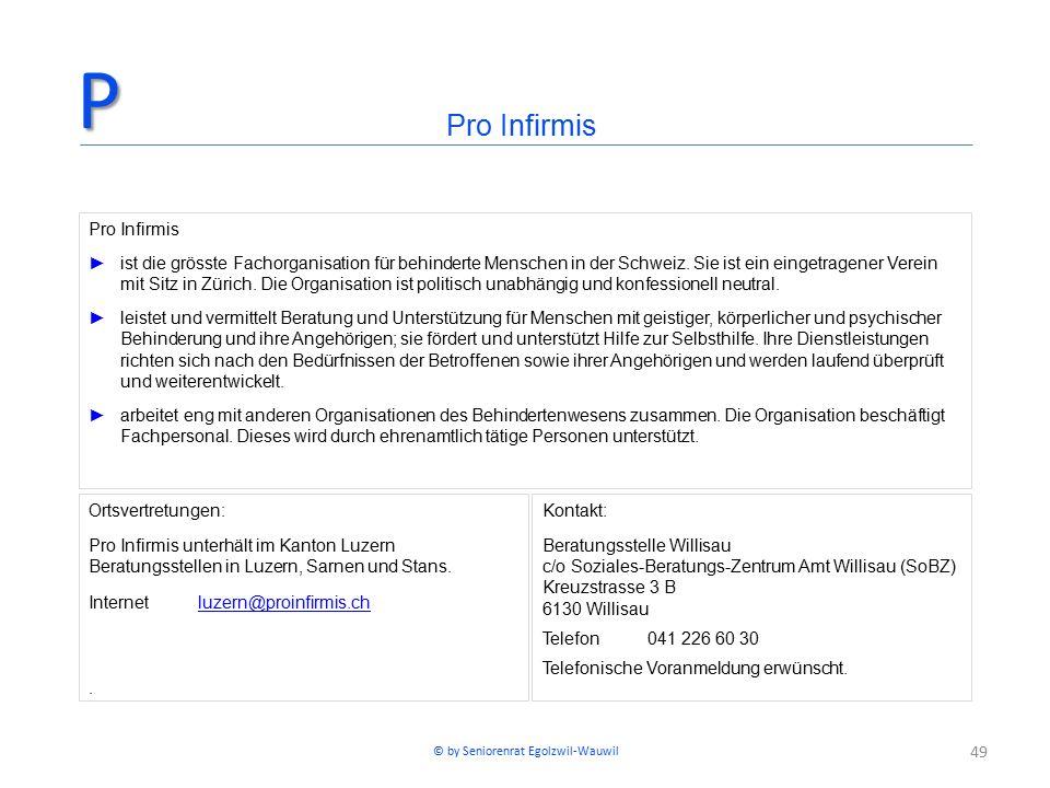 49 Ortsvertretungen: Pro Infirmis unterhält im Kanton Luzern Beratungsstellen in Luzern, Sarnen und Stans.