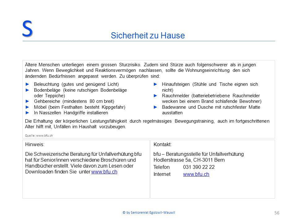 56 Hinweis: Die Schweizerische Beratung für Unfallverhütung bfu hat für Senior/innen verschiedene Broschüren und Handbücher erstellt. Viele davon zum