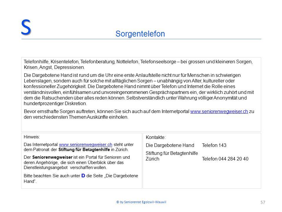 57 Hinweis: Das Internetportal www.seniorenwegweiser.ch steht unter dem Patronat der Stiftung für Betagtenhilfe in Zürich.www.seniorenwegweiser.ch Der