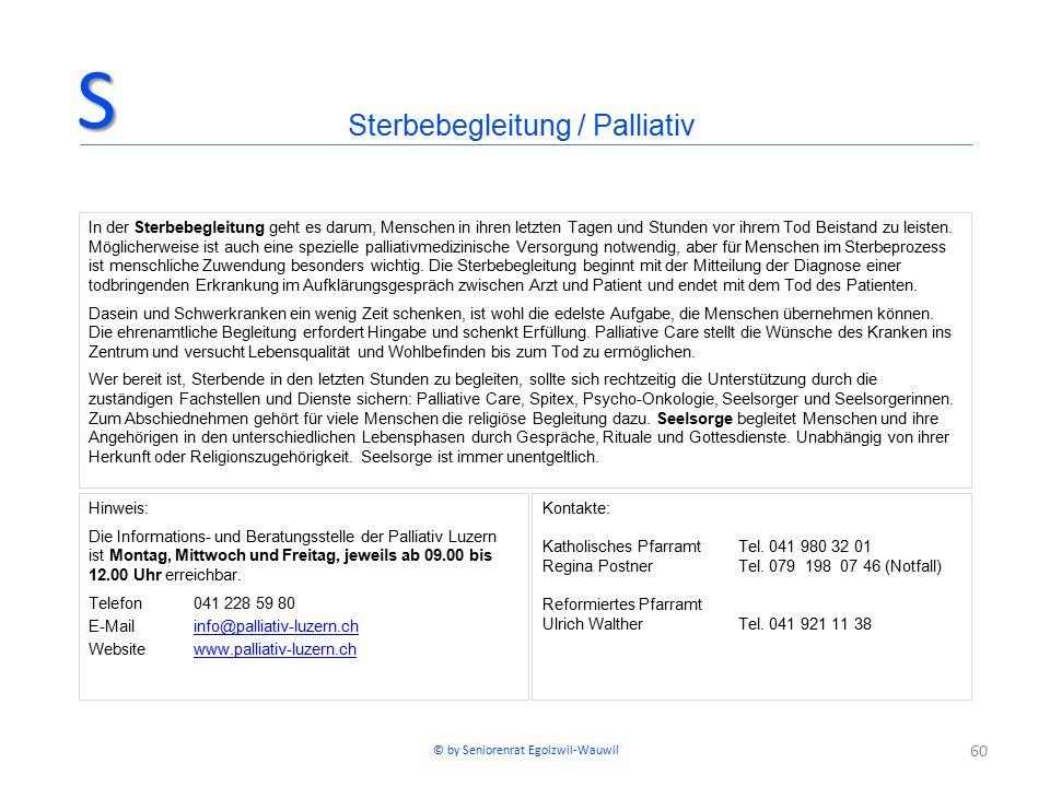 60 Hinweis: Die Informations- und Beratungsstelle der Palliativ Luzern ist Montag, Mittwoch und Freitag, jeweils ab 09.00 bis 12.00 Uhr erreichbar.