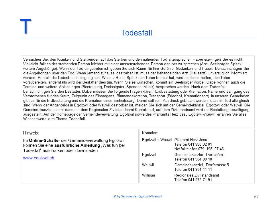 """67 Hinweis: Im Online-Schalter der Gemeindeverwaltung Egolzwil können Sie eine ausführliche Anleitung """"Was tun bei Todesfall ausdrucken oder downloaden."""