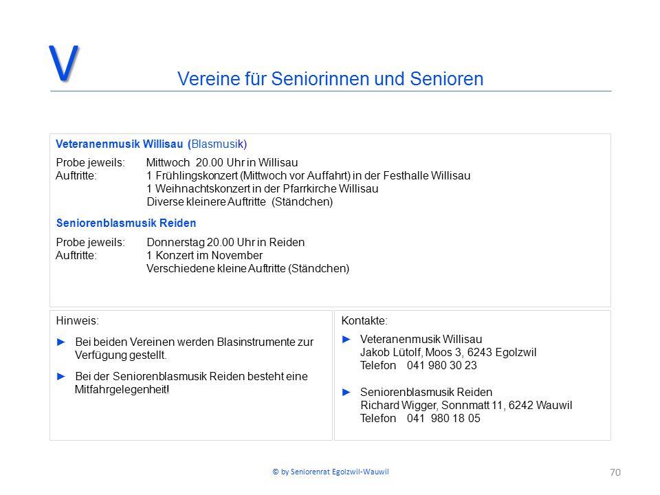 70 Vereine für Seniorinnen und SeniorenV Veteranenmusik Willisau (Blasmusik) Probe jeweils: Mittwoch 20.00 Uhr in Willisau Auftritte: 1 Frühlingskonze