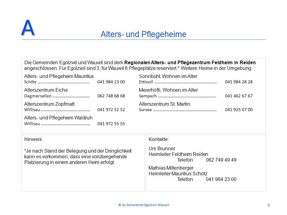 8 Die Gemeinden Egolzwil und Wauwil sind dem Regionalen Alters- und Pflegezentrum Feldheim in Reiden angeschlossen. Für Egolzwil sind 3, für Wauwil 6