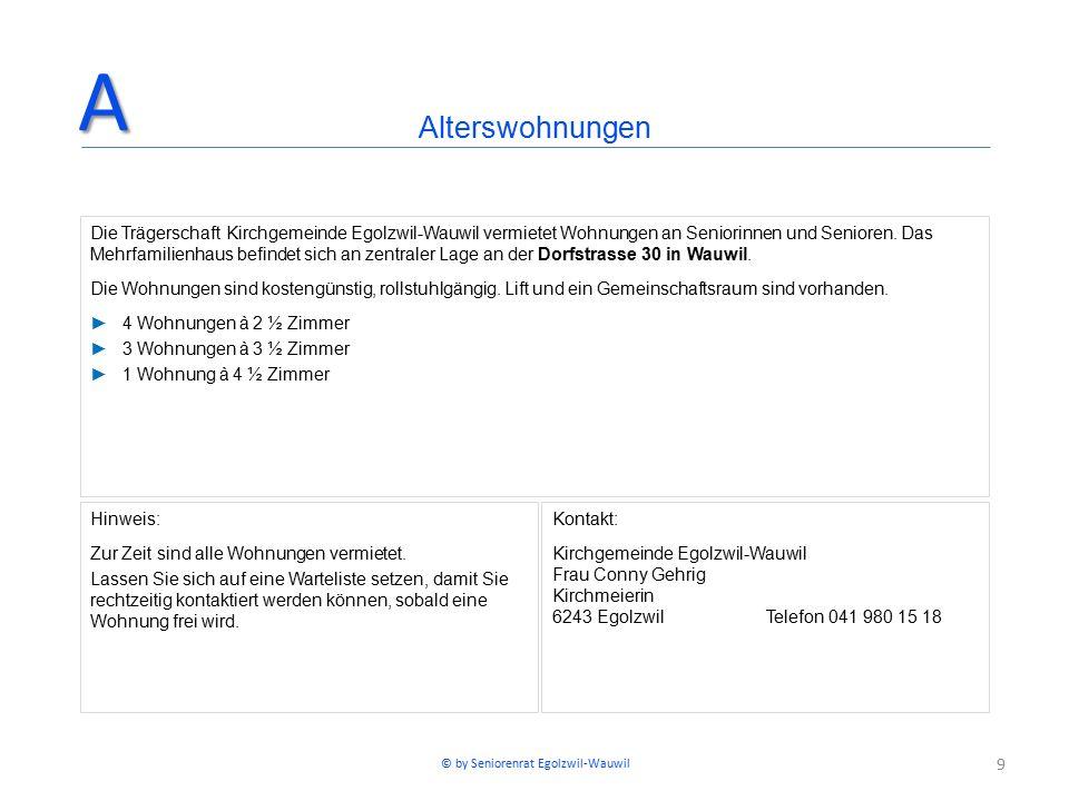 9 Die Trägerschaft Kirchgemeinde Egolzwil-Wauwil vermietet Wohnungen an Seniorinnen und Senioren.