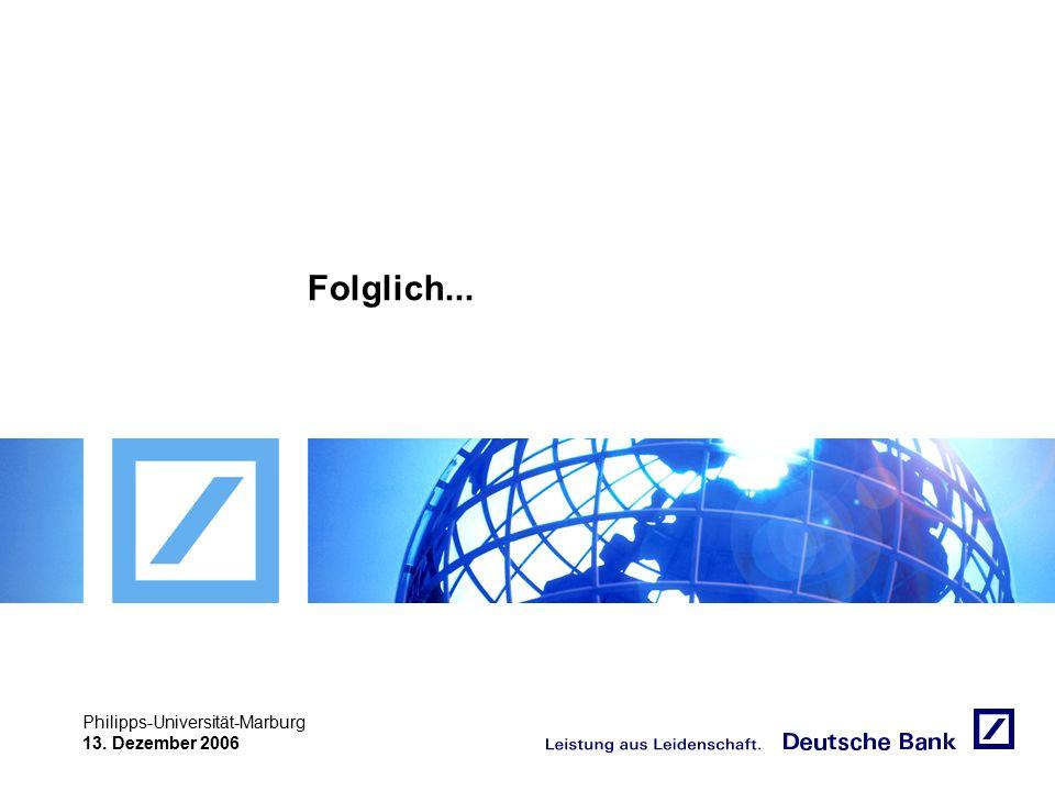 """Achtung! Präsentation nicht toggeln, da sonst Logo """"Passion to perform"""" erneut eingefügt wird. Philipps-Universität-Marburg 13. Dezember 2006 Folglich"""